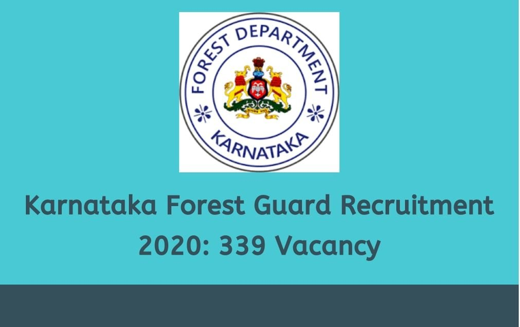 Karnataka Forest Department Recruitment 2020 - 339 Vacancies