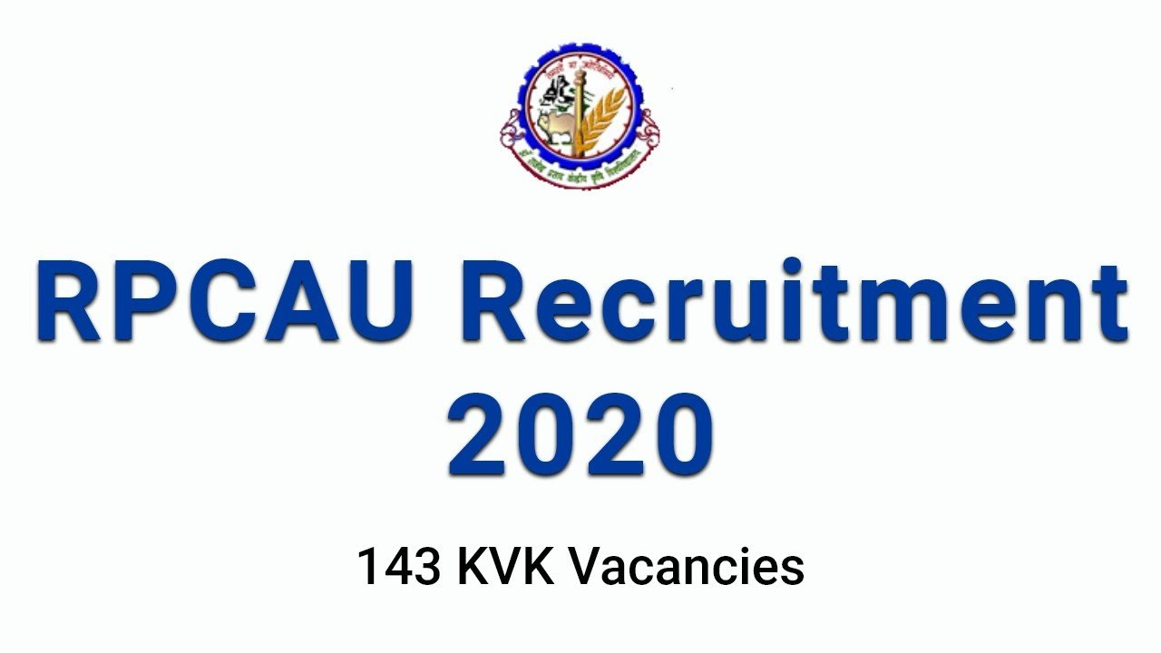 RPCAU Recruitment 2020 Apply Online for 143 KVK Vacancies