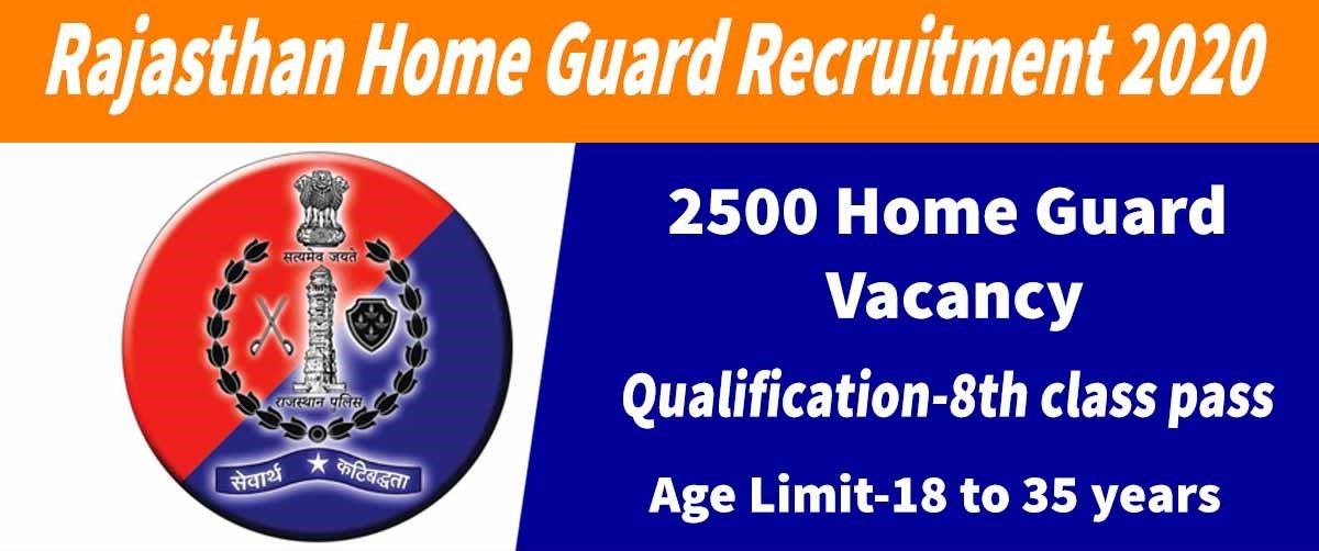 Rajasthan Home Guard Recruitment 2020 - 2500 Home Gaurd Vacancies